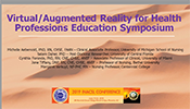 Virtual/ Augmented Reality for Health Professions Education Symposium